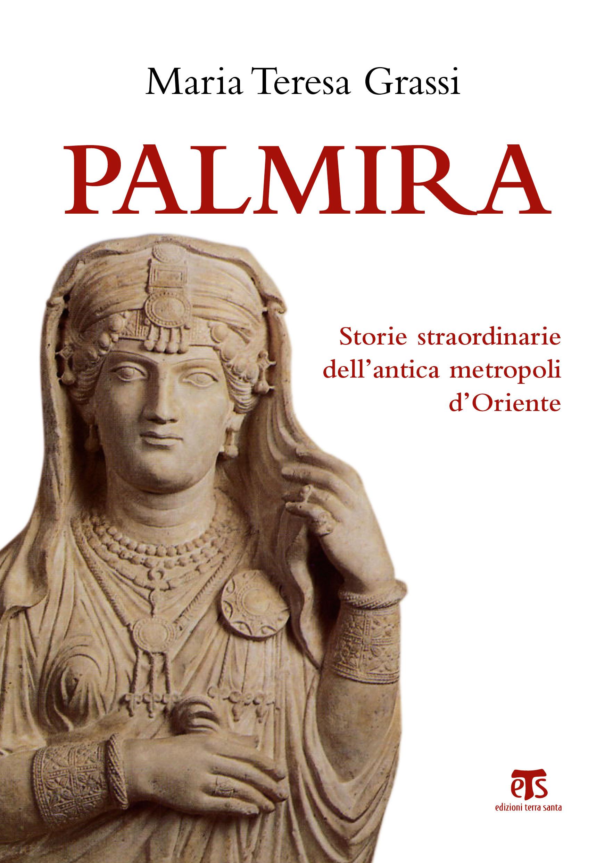 Copertina del libro PALMIRA di Maria Teresa Grassi